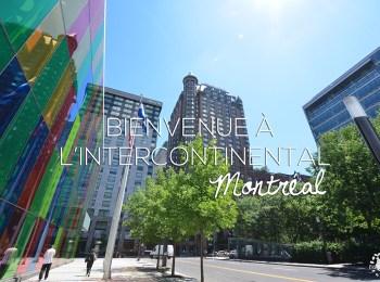 Où dormir à Montréal ? Bienvenue à l'hôtel Intercontinental