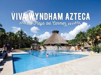 Où dormir à Playa Del Carmen ?  Bienvenue au Viva Wyndham Azteca !