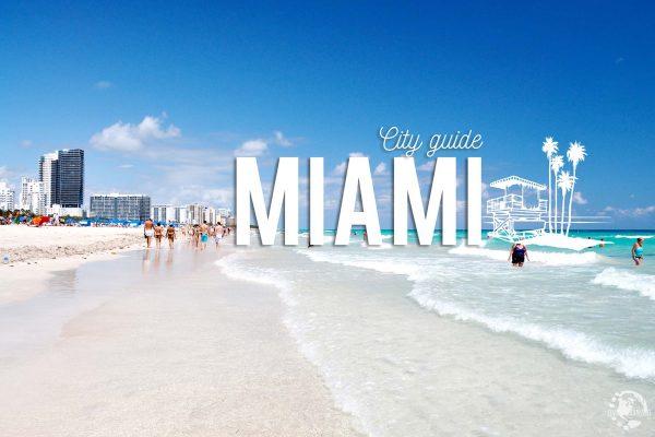 Welcome to Miami ! Notre petit guide pratique