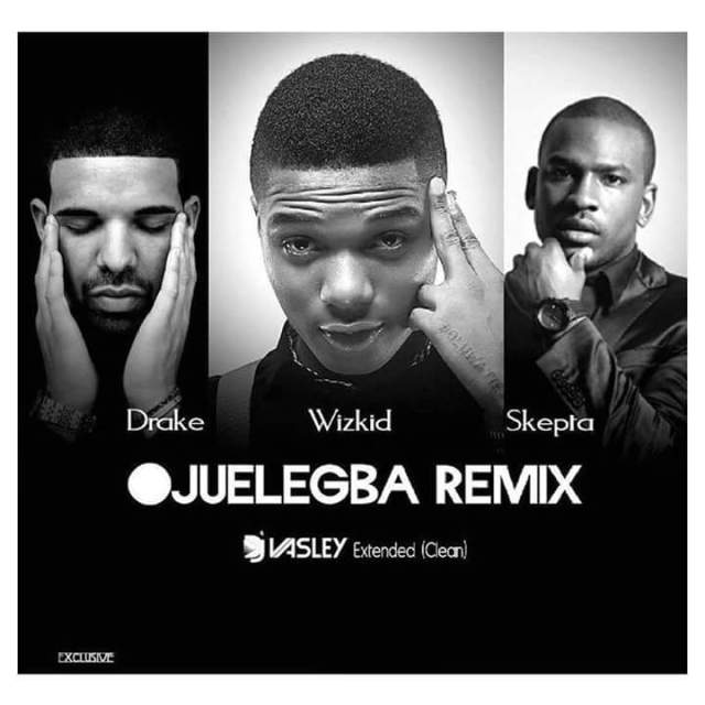 Wizkid-ft-Drake-and-Skepta-–-Ojuelegba-Remix- Top-10-Nigerian-Songs-2015