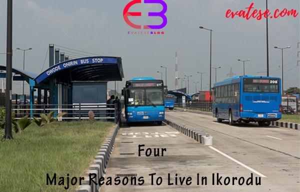 Four Major Reasons To Live In Ikorodu