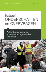 Tussen onderschatten en overvragen. Actief burgerschap en activerende organisaties in de wijk