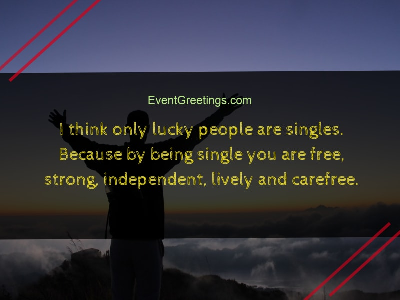 Being single quotes     Events Greetings quotes about being single