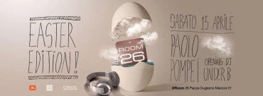 Room 26 sabato 15 Aprile 2017 Easter edition