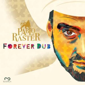 Pablo-Raster-Forever-Dub