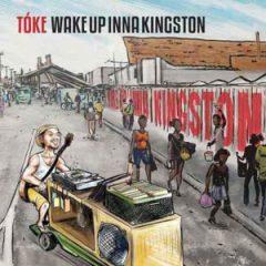 Tóke-Wake-Up-Inna-Kingston