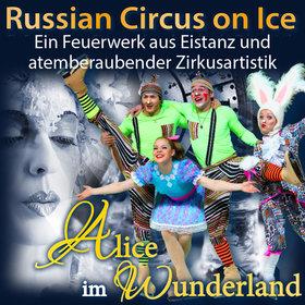 Russian Circu,s on Ice -, Alice im Wunderland,Berlin,Freizeit,UnterhaltungMusik,Kultur