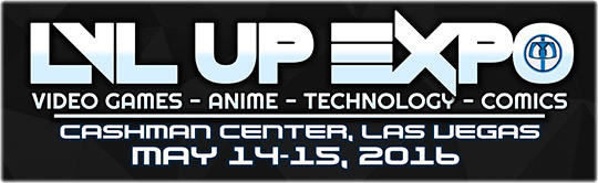 LVL UP EXPO 2016 @ Cashman Center