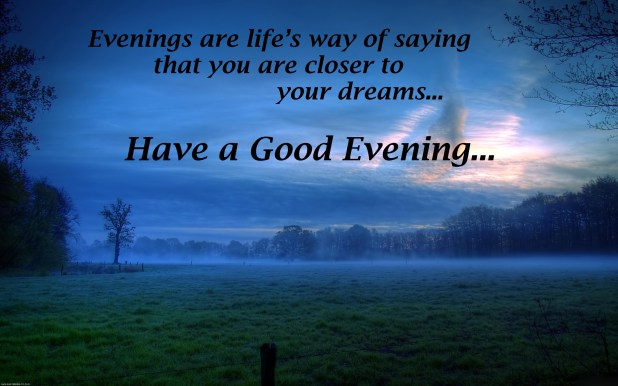 Beautiful good evening quotes wishes 2017 images m4hsunfo