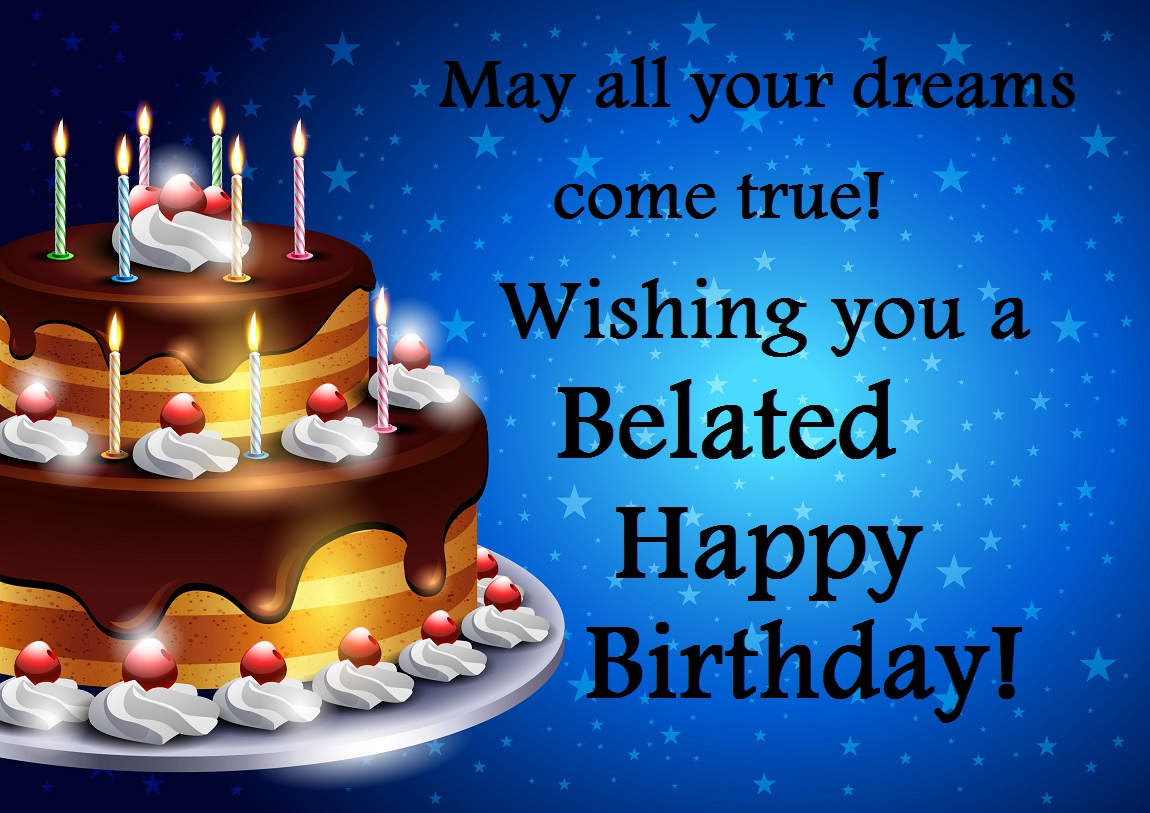 Belated Birthday Wishes Greetings Messages Images