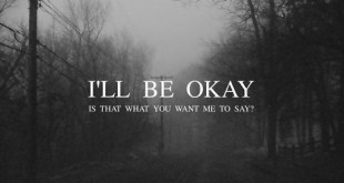 I will be Okay Sad thoughts