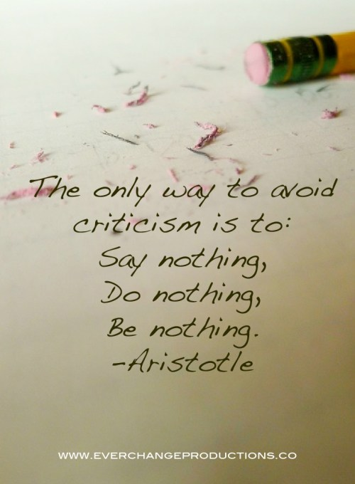"Need some motivation on this Monday, just remember: ""The only way to avoid criticism is to: say nothing, do nothing, be nothing."" Aristotle"