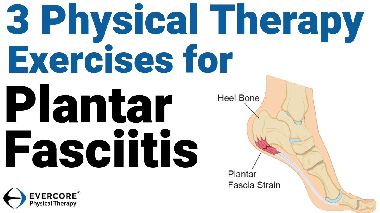 3 Physical Therapy Exercises for Plantar Fasciitis