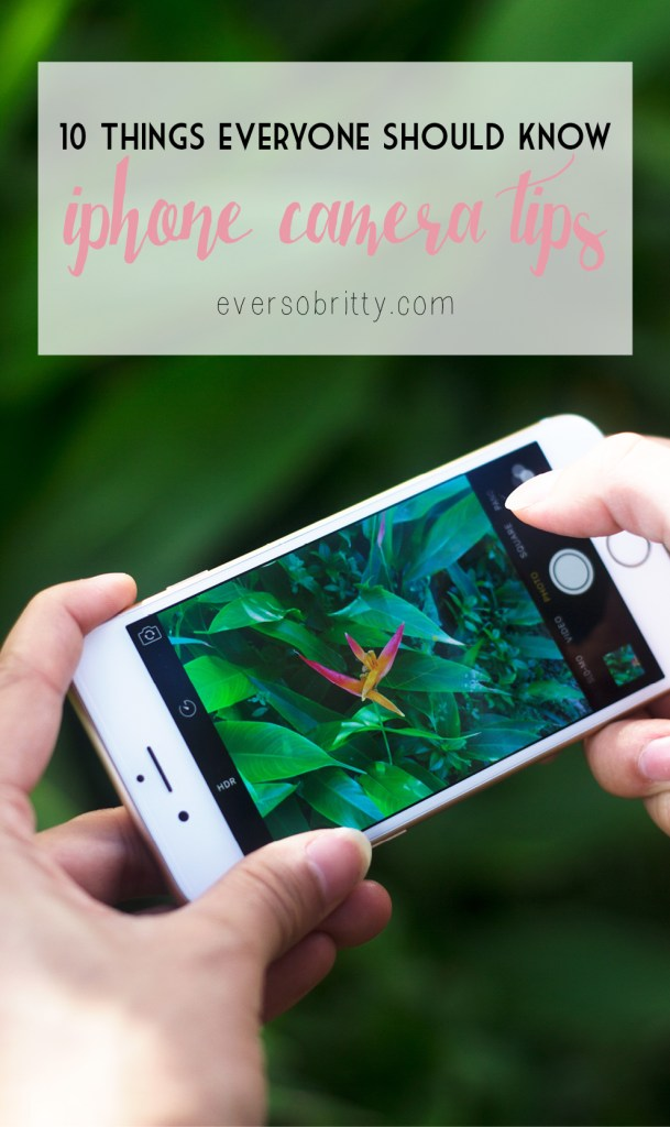10 iPhone Camera Tips that Everyone Should Know + Favourite Apps - Perfect tips to improve your Instagram game. Find more at EverSoBritty.com