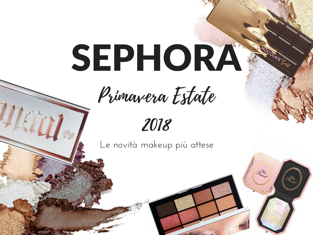 SEPHORA PRIMAVERA ESTATE 2018