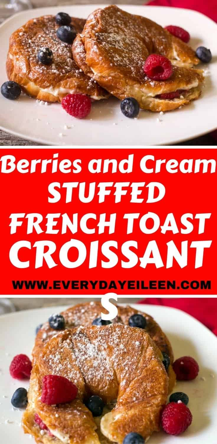 Berries and Cream french toast stuffed croissants