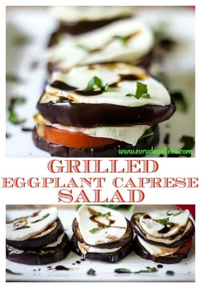 Grilled Eggplant Caprese Salad is a tasty twist on a Tomato Caprese Salad. The grilled eggplant adds a great flavor to this easy and tasty appetizer or side dish! #grilledeggplant #tomatosalad #capresesalad #eggplantmozzarellatomato #everydayeileen #appetizer #vegetarian #summergrilling #summerveggies #BBQWEEK #festivefoodies