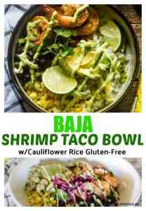 collage of photos with the ingredients for Baja Shrimp Taco bowl with cauliflower rice and avocado dressing