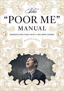 The Poor Me Manual