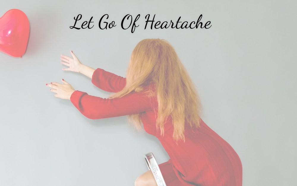Let Go Of Heartache #MondayMusings
