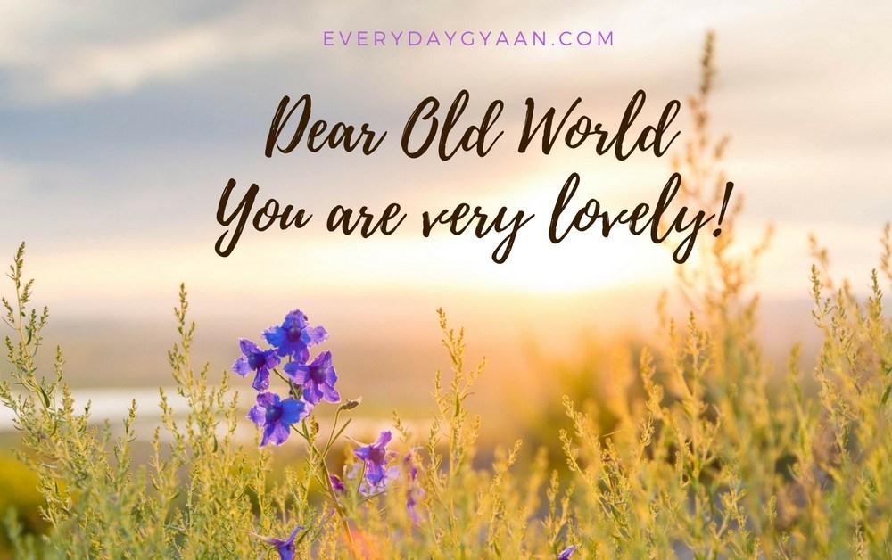 Dear Old World #MondayMusings