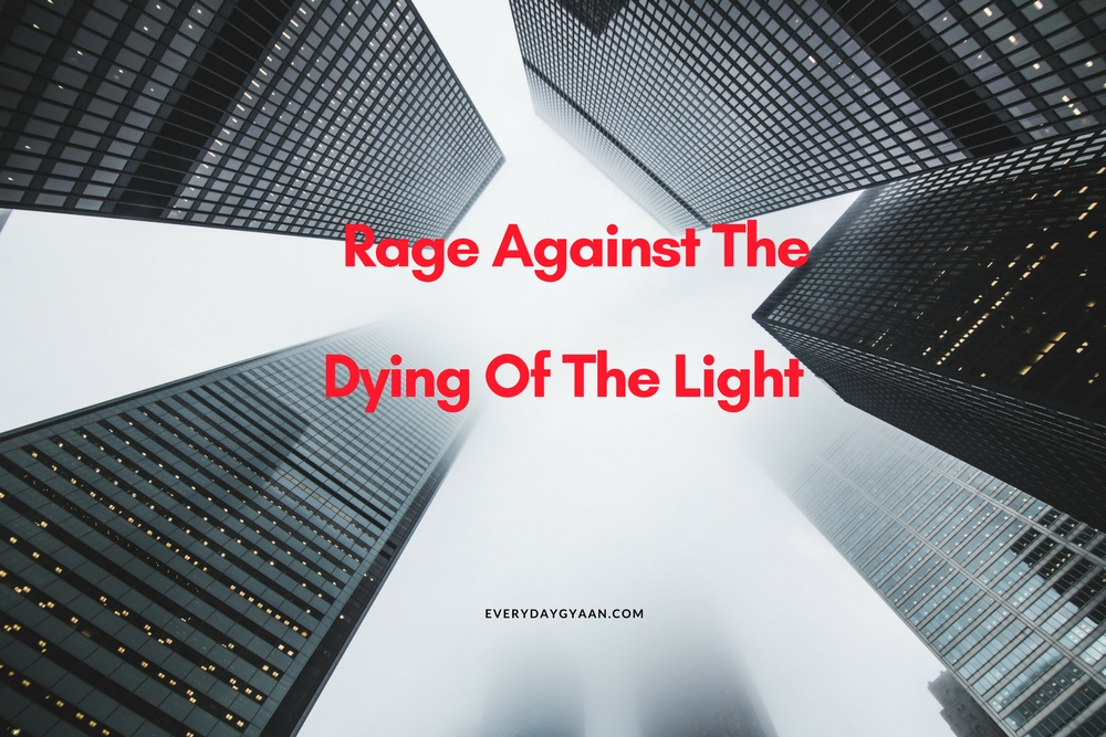 Rage Against The Dying Of The Light  #MondayMusings #MondayBlogs