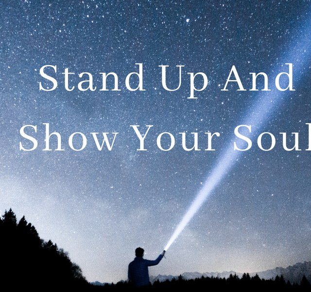 Stand Up And Show Your Soul
