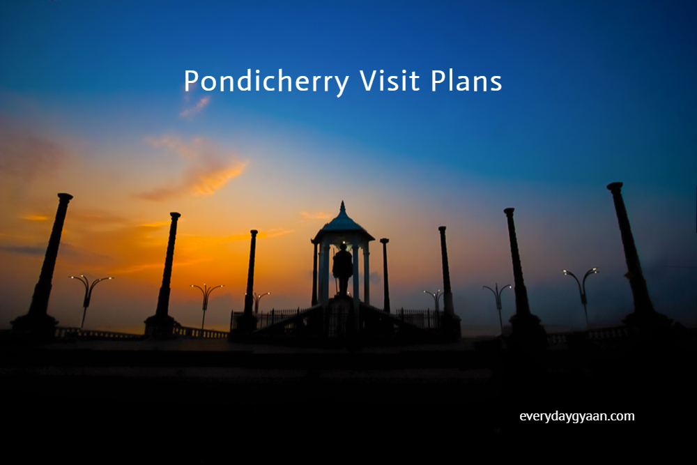 Pondicherry Visit Plans