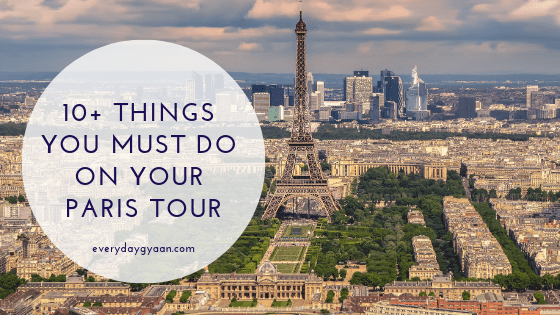 10+ Things You Must Do On Your Paris Tour