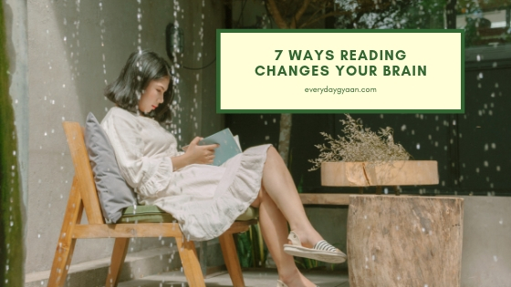 7 Ways Reading Changes Your Brain