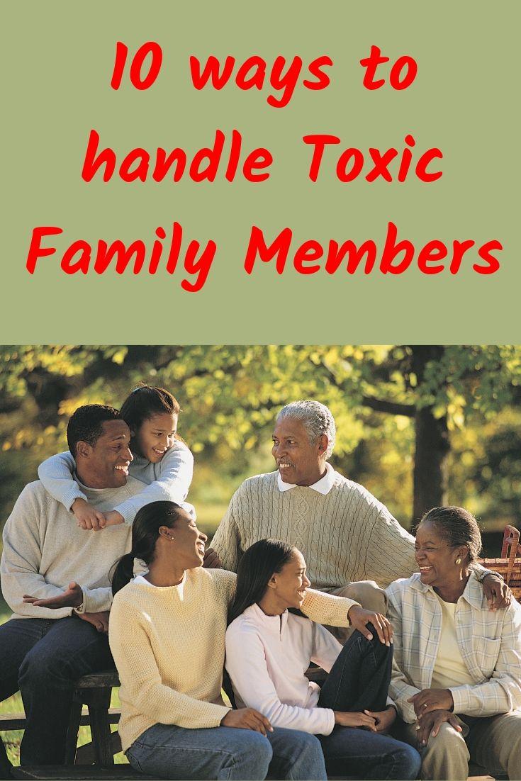 10 Ways To Handle Toxic Family Members