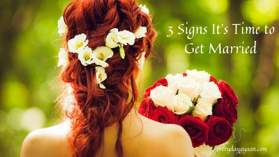 3 Signs It's Time to Get Married