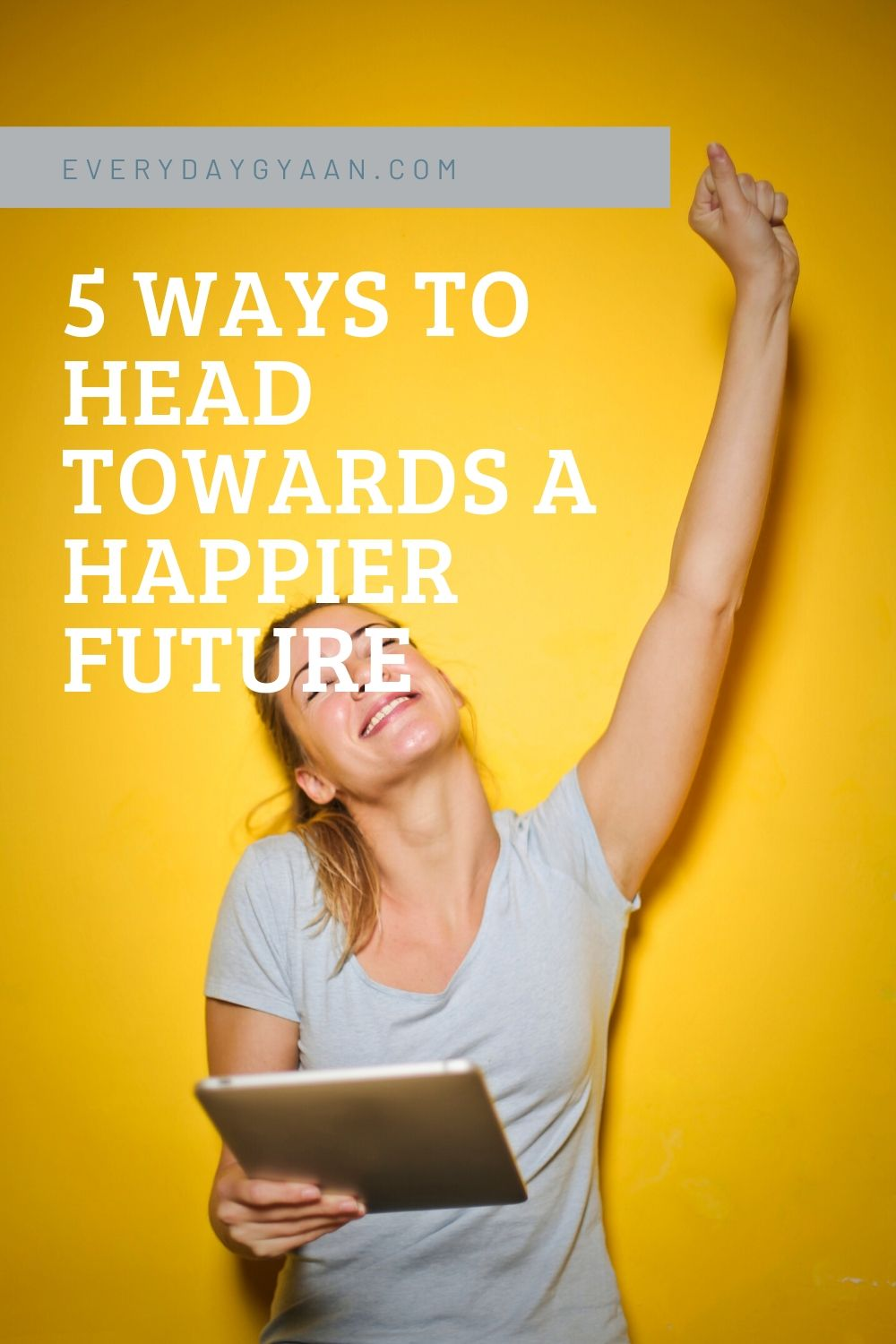 5 Ways To Head Towards a Happier Future