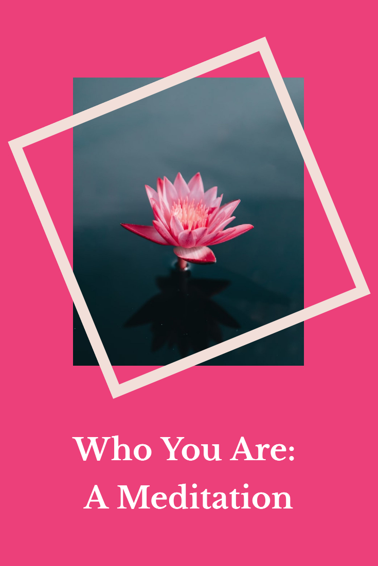 Who You Are: A Meditation