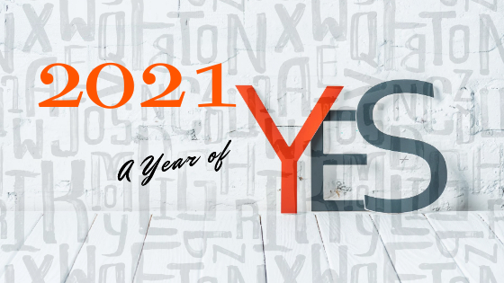 2021 a year of yes