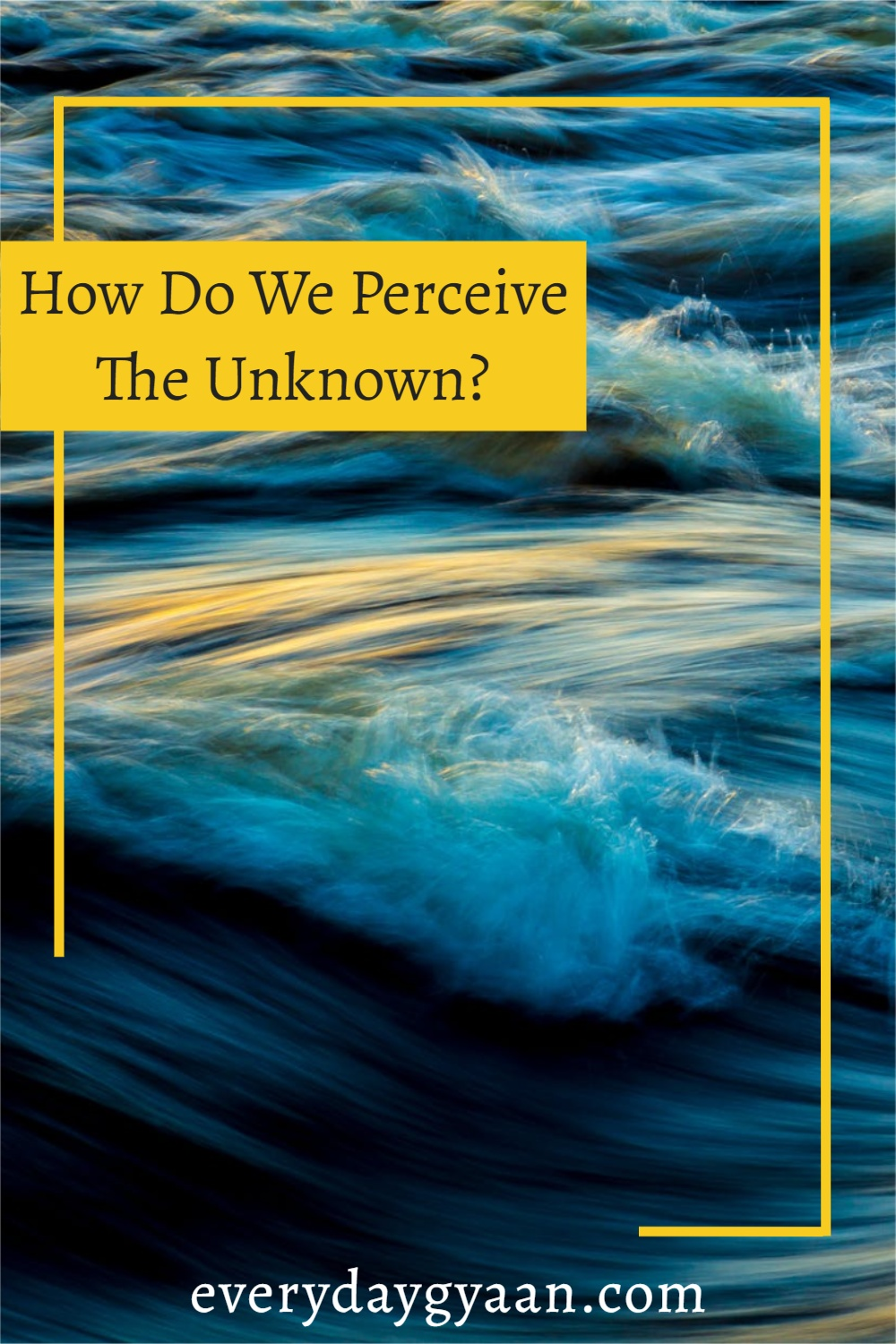 How Do We Perceive The Unknown?