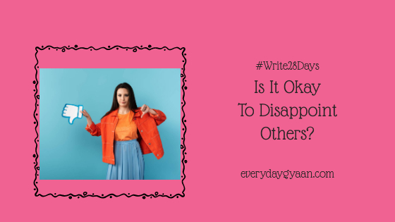 Is It Okay To Disappoint Others?