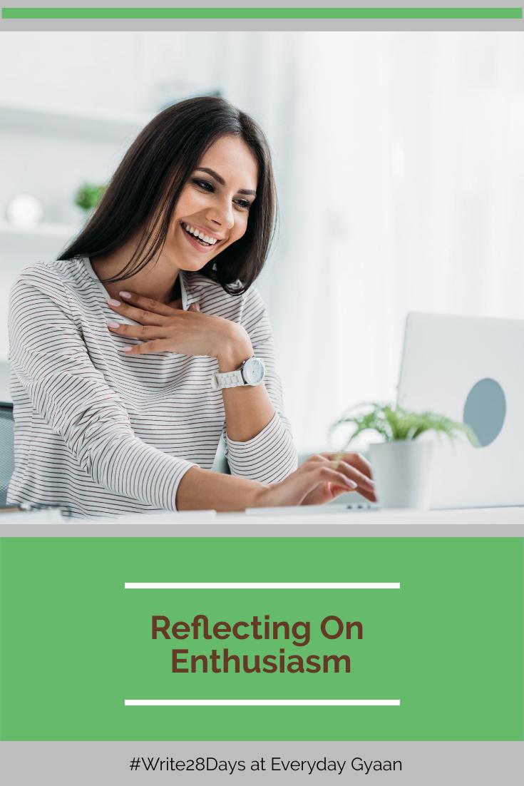 Reflecting On Enthusiasm