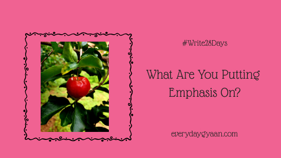 What Are You Putting Emphasis On?