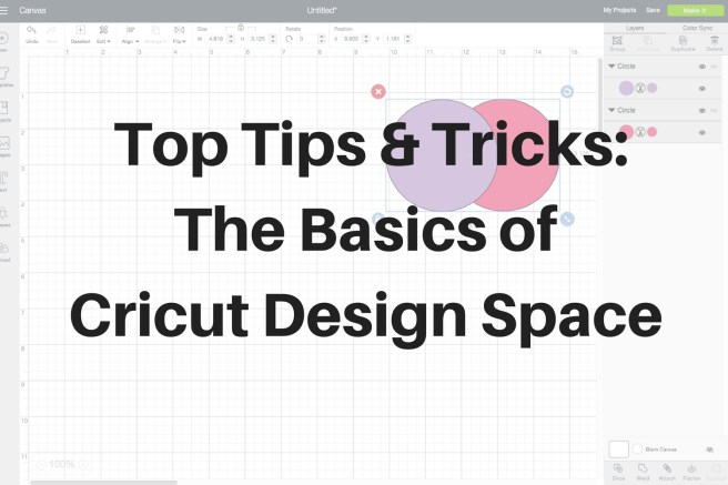 Top Tips And Tricks The Basics Of Cricut Design Space