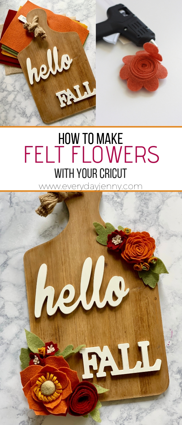 HOW TO MAKE FELT FLOWERS WITH YOUR CRICUT MAKER | EVERYDAY JENNY