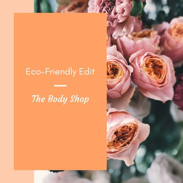 Pale pink block on left hand side right hand side to middle picture of pink flowers with orange/pink centres. Block of orange/pink colour with white text 'Eco-Friendly Edit The Body Shop'.