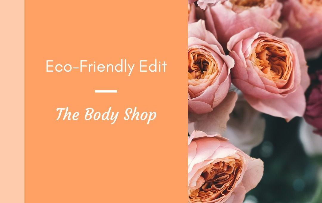 Eco-friendly edit-The Body Shop Best Buys