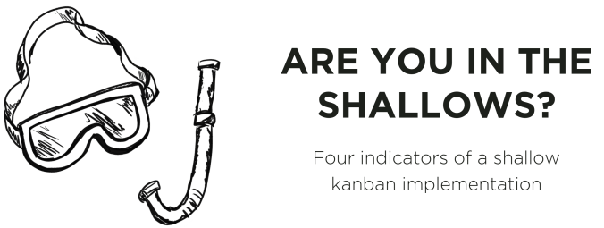 Do you have a shallow kanban implementation?