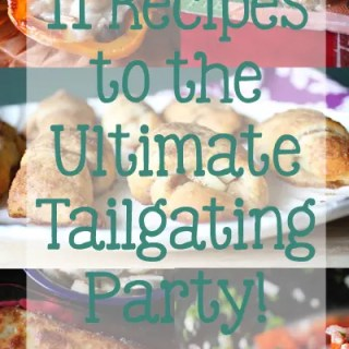 11 Recipes to the Ultimate Tailgating Party