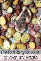 One Pan Spicy Sausage, Chicken, and Potato