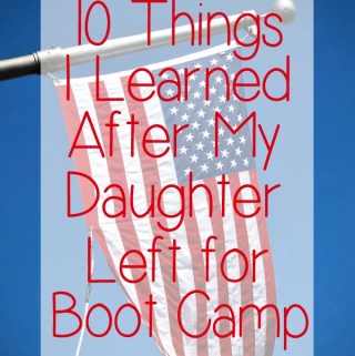 10 Things I Learned After My Daughter Left for Boot Camp