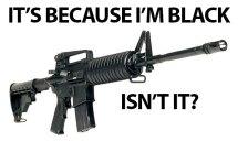 Assault-Rifle-Because-I-Am-Black