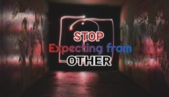 How to stop expecting from others