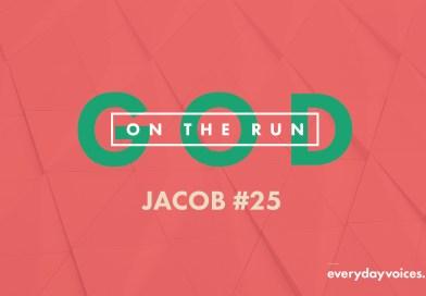 God on the Run – Jacob #25